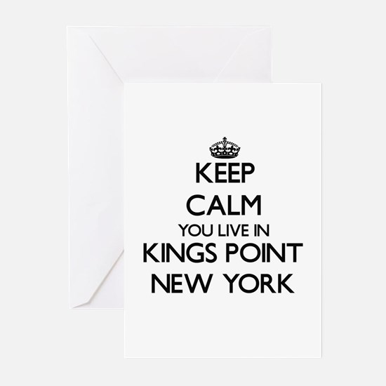 Keep calm you live in Kings Point N Greeting Cards