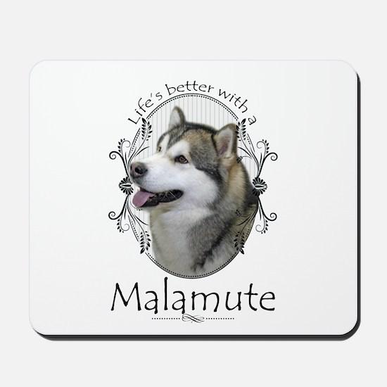 Life's Better Malamute Mousepad