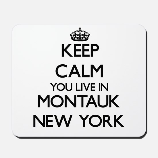 Keep calm you live in Montauk New York Mousepad