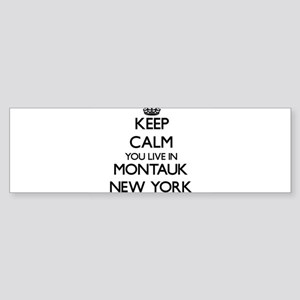 Keep calm you live in Montauk New Y Bumper Sticker