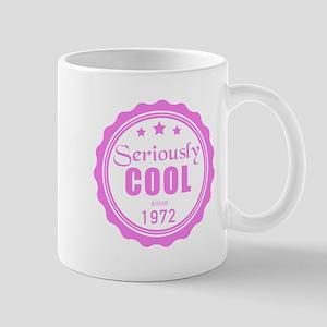 Seriously Cool since 1972 Mugs