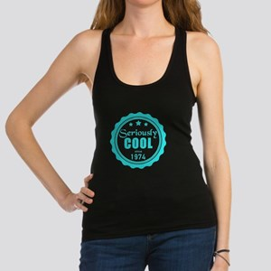 Seriously cool since 1974 Racerback Tank Top