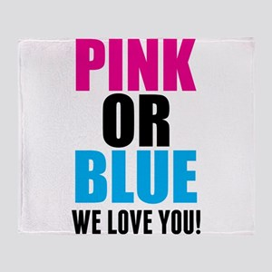 Pink Or Blue We Love You! Throw Blanket