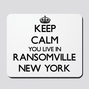 Keep calm you live in Ransomville New Yo Mousepad