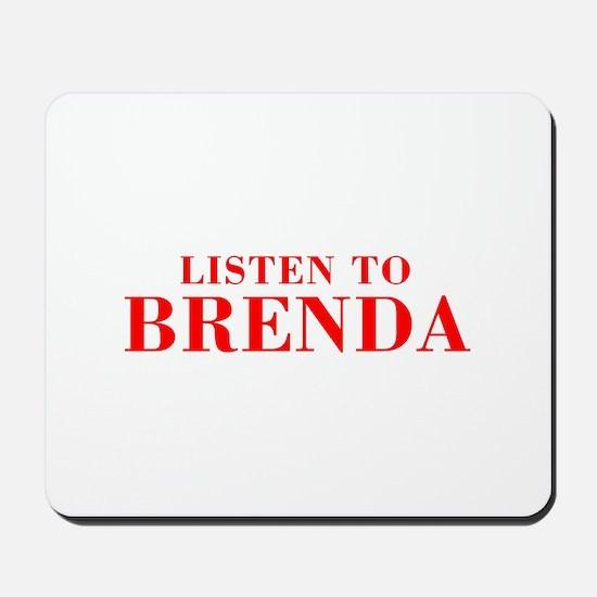 LISTEN TO BRENDA-Bod red 300 Mousepad