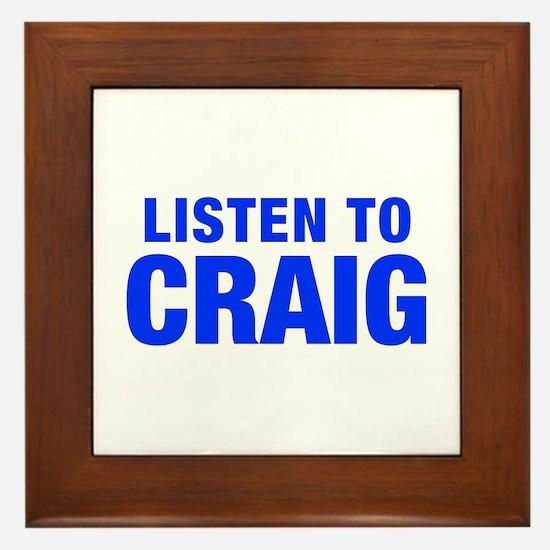 LISTEN TO CRAIG-Hel blue 400 Framed Tile