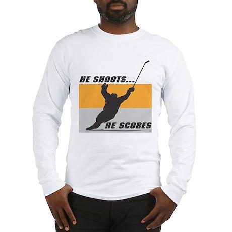 He Shoots...He Scores! Long Sleeve T-Shirt