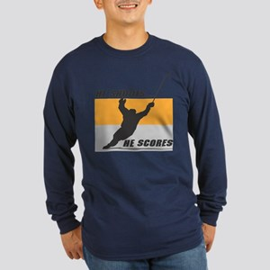 He Shoots...He Scores! Long Sleeve Dark T-Shirt