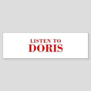 LISTEN TO DORIS-Bod red 300 Bumper Sticker