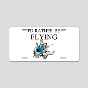 Rather Be Flying2 Aluminum License Plate