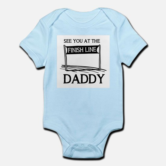 See you at the finish line daddy Infant Bodysuit