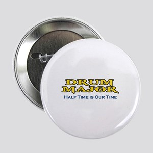 "HALF TIME IS OUR TIME 2.25"" Button (10 pack)"