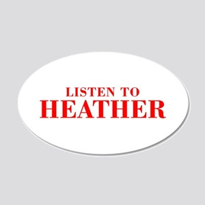 LISTEN TO HEATHER-Bod red 300 Wall Decal
