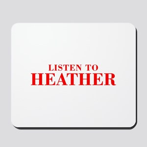 LISTEN TO HEATHER-Bod red 300 Mousepad