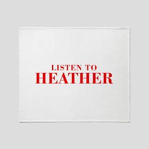 LISTEN TO HEATHER-Bod red 300 Throw Blanket