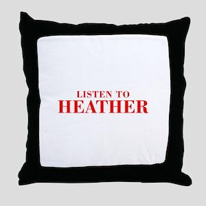 LISTEN TO HEATHER-Bod red 300 Throw Pillow