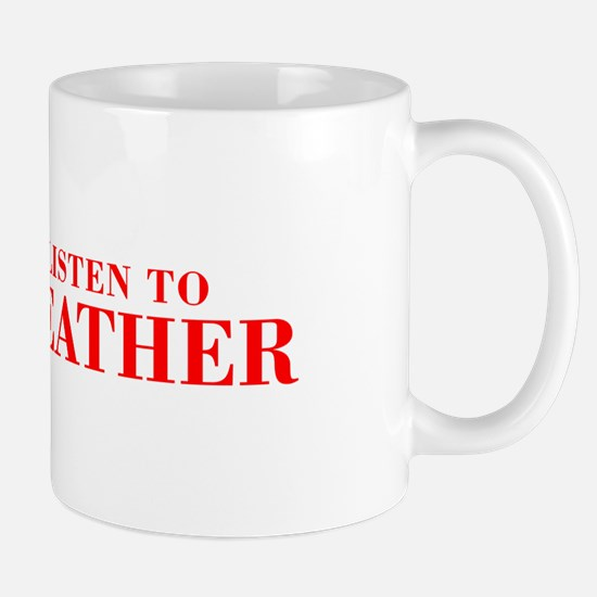 LISTEN TO HEATHER-Bod red 300 Mugs
