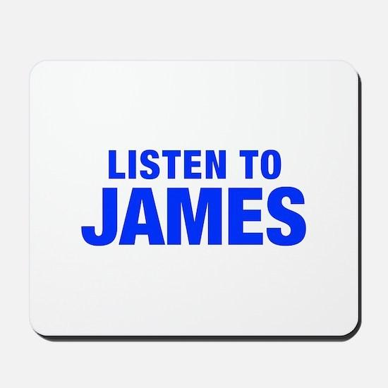LISTEN TO JAMES-Hel blue 400 Mousepad