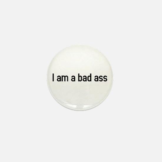 I am a bad ass Mini Button