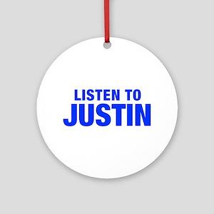 LISTEN TO JUSTIN-Hel blue 400 Ornament (Round)