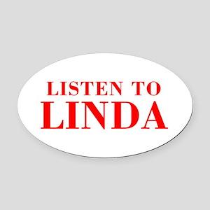 LISTEN TO LINDA-Bod red 300 Oval Car Magnet