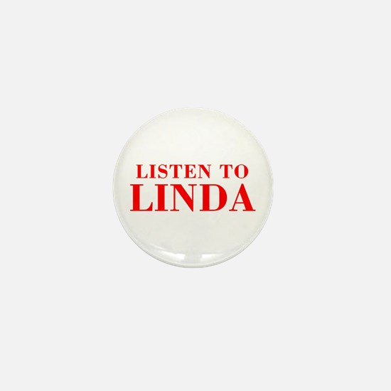 LISTEN TO LINDA-Bod red 300 Mini Button
