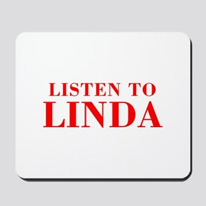 LISTEN TO LINDA-Bod red 300 Mousepad