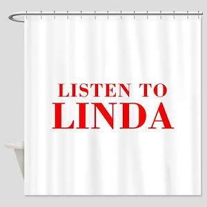 LISTEN TO LINDA-Bod red 300 Shower Curtain