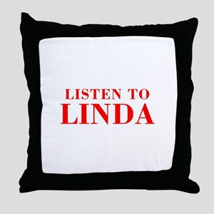 LISTEN TO LINDA-Bod red 300 Throw Pillow