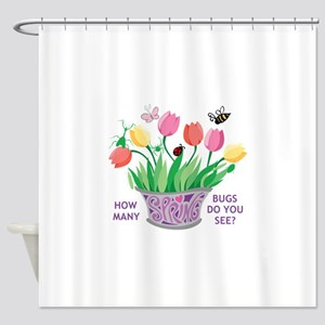 HOW MANY BUGS Shower Curtain