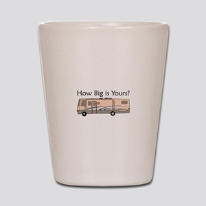 How Big Is Yours? Shot Glass