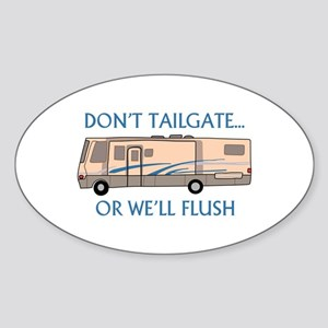 Don't Tailgate... Sticker