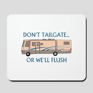 Don't Tailgate... Mousepad