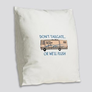 Don't Tailgate... Burlap Throw Pillow