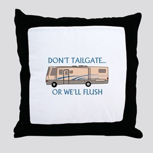 Don't Tailgate... Throw Pillow