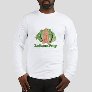 Lettuce Pray Long Sleeve T-Shirt