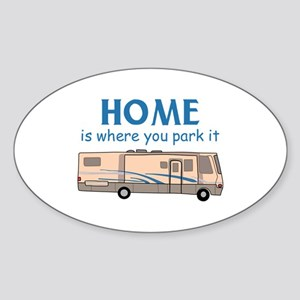 Home Is Where You Park It! Sticker