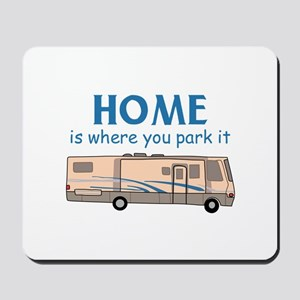 Home Is Where You Park It! Mousepad