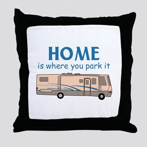 Home Is Where You Park It! Throw Pillow
