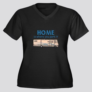 Home Is Where You Park It! Plus Size T-Shirt