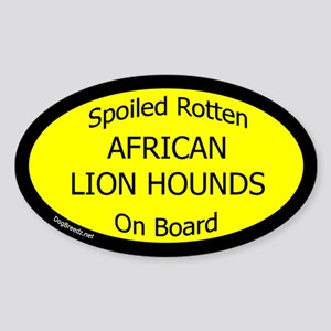 Spoiled African Lion Hounds Oval Sticker