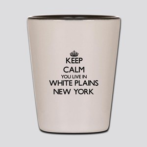 Keep calm you live in White Plains New Shot Glass