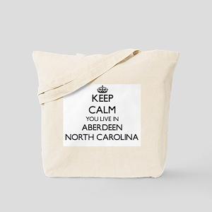 Keep calm you live in Aberdeen North Caro Tote Bag