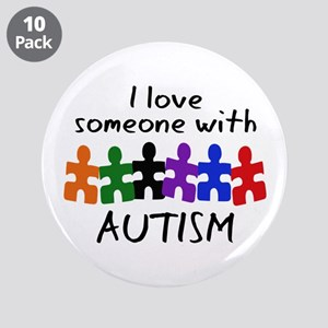 """I LOVE SOMEONE WITH AUTISM 3.5"""" Button (10 pack)"""
