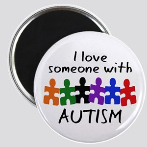 I LOVE SOMEONE WITH AUTISM Magnets