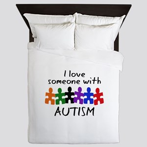 I LOVE SOMEONE WITH AUTISM Queen Duvet