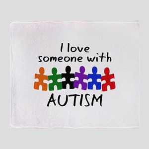 I LOVE SOMEONE WITH AUTISM Throw Blanket