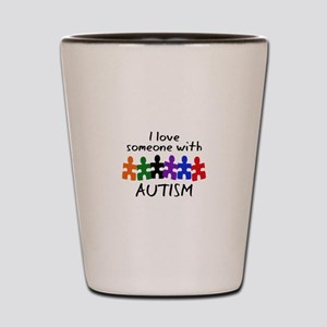 I LOVE SOMEONE WITH AUTISM Shot Glass