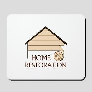 HOME RESTORATION Mousepad