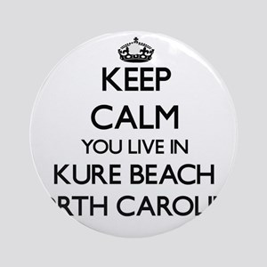 Keep calm you live in Kure Beach Ornament (Round)